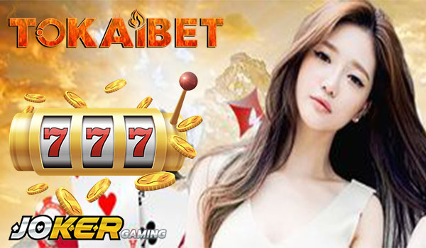 Daftar Joker123 Slot Judi Online Bersama Agen Tokaibet
